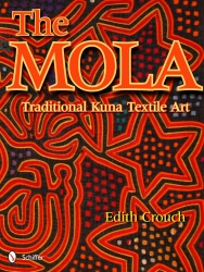 The Mola Traditional Kuna Textile Art